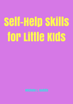 Self Help Skills for Little Kids