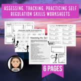 Self Regulation Worksheets: Assessing, Reflecting, Practicing, and Tracking