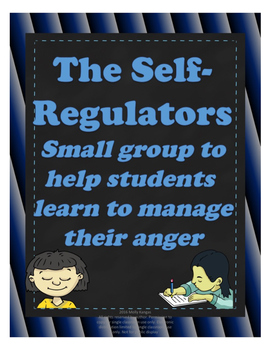 Self-Regulation and Anger Management Small Counseling Group Curriculum