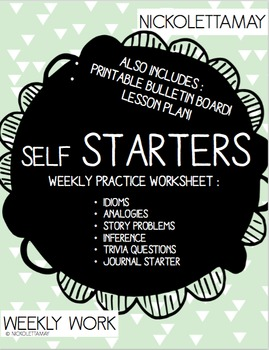 Self Starter Weekly Worksheet for Idiom, Analogy, Journal Practice and MORE!