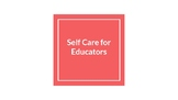 Self care for Educators