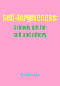 Self-forgiveness: A timely gift for self and others