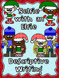 Selfie with an Elfie Descriptive Writing Project