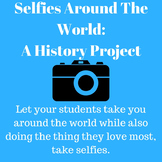 Selfies Around the World History Project