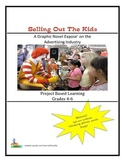Selling Out The Kids-A Graphic Novel Expose' on the Advertising Industry Gr 4-5