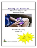 Selling Out The Kids - An Expose' on the Advertising Industry  Grades 6-8