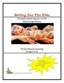 Selling Out The Kids - An Expose' on the Advertising Industry  Grades 9-12