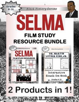 Selma Film Study Resource Bundle Dr. Martin Luther King, Jr.