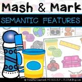 Semantic Features: Mash & Mark