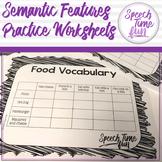 Semantic Features Practice Worksheets