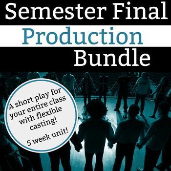 Semester Final Production Bundle - 5 Week Unit - Original Drama Short Play