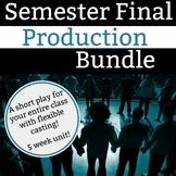 Semester Final Production Bundle - 5 Week Unit - Original Drama Short Play