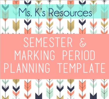 Semester & Marking Period Planning Template