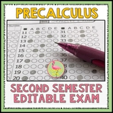 Semester Two Exam Fully-Editable (PreCalculus Honors)