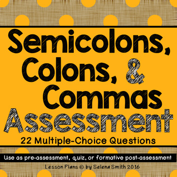 Semicolons, Colons, and Commas Assessment