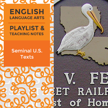 Seminal U.S. Texts - Playlist and Teaching Notes