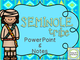 Seminole American Indians of the Southeast PowerPoint and Notes Native Americans