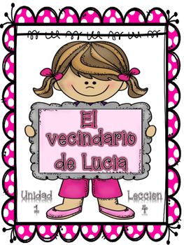 Senderos 1st Grade Unit 1 Lesson 4 El Vecindario de Lucia