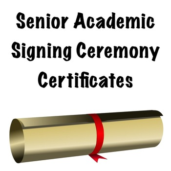 Senior Academic Signing Ceremony Certificates