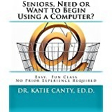 Seniors: Need or Want to Begin Using Computers?
