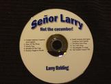 Señor Larry Not the Cucumber album (10 songs)