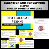 Sensation and Perception:  Vision power point and outline