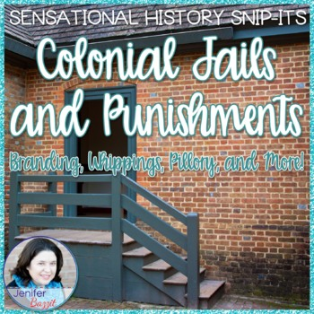 Sensational History Snip-Its Series - Colonial Jails and Punishments