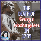 George Washington's Death in 1799 - Sensational History Sn