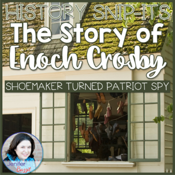 Sensational History Snip-Its Series-The Story of Enoch Crosby: Shoemaker and Spy
