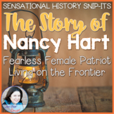 The Story of Nancy Hart - Sensational History Snip-Its Series