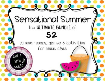 Sensational Summer - A Mega BUNDLE of 52 songs, games, & activities