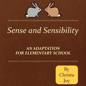 Sense and Sensibility : An Adaptation for Elementary School