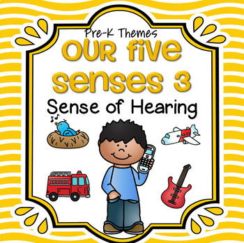 Sense of Hearing Theme Centers and Activities for Preschool and Pre-K