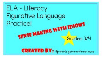 Sensemaking with Idioms - ELA Literacy Center 3rd/4th Grade Figurative Language