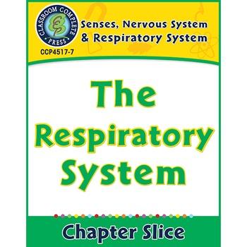 Senses, Nervous & Respiratory Systems: The Respiratory System Gr. 5-8