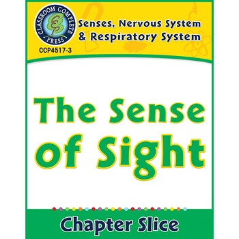 Senses, Nervous & Respiratory Systems: The Sense of Sight Gr. 5-8