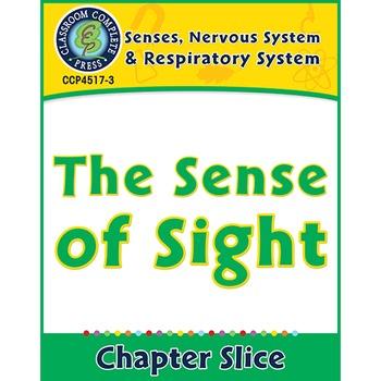 Senses, Nervous & Respiratory Systems: The Sense of Sight Gr. 5-8