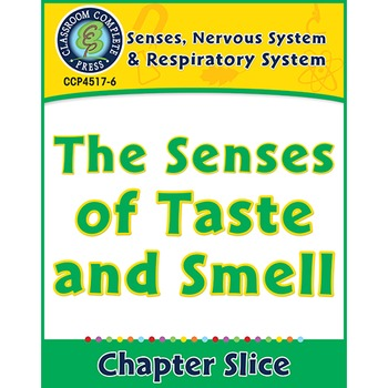 Senses, Nervous & Respiratory Systems: The Senses of Taste and Smell Gr. 5-8