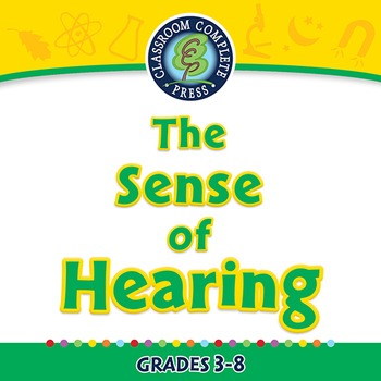 Senses,Nervous & Respiratory Systems: The Sense of Hearing - PC Gr. 3-8