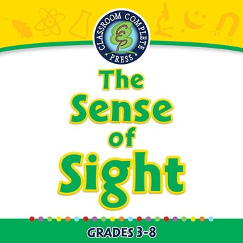 Senses,Nervous & Respiratory Systems: The Sense of Sight - PC Gr. 3-8