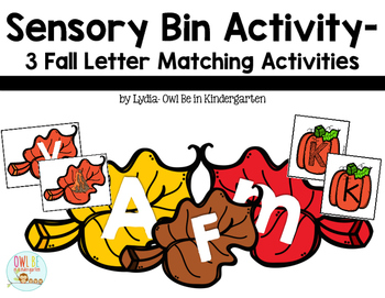 Sensory Bin Center Activities - 3 Fall Letter Matching Activites
