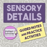 Sensory Details: Guided Notes and Practice Activities