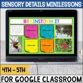 Sensory Details Writing Minilessons for Google Classroom™