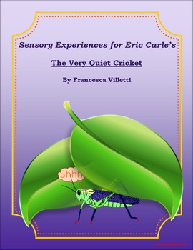 "Sensory Experiences for Eric Carle's ""The Very Quiet Cricket"""