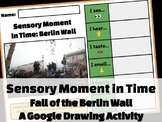 Sensory Moment in Time: Fall of the Berlin Wall (Google Dr