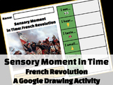 Sensory Moment in Time: French Revolution (Google Drawing
