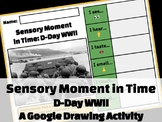 Sensory Moment in Time: D-Day WWII (Google Drawing Activity!)