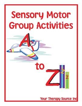 Sensory Motor Group Activities A-Z