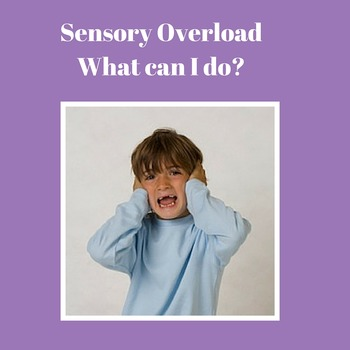 Sensory Overload: What is it and What can I do?