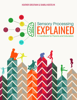 Sensory Processing Explained: A Handbook for Parents and Educators